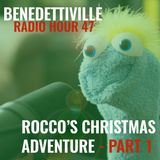 Radio Hour 47 - Rocco's Christmas Adventure: Part 1