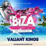 Ibiza World Club Tour - RadioShow w/ Valiant Kings (2017-Week01)