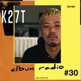 "CLBUN RADIO #30 / ""Home SIck"" DJ SET K27T"