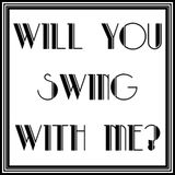 Would You Swing With Me?