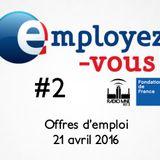 Employez-vous #2 : les offres d'emploi du 21.04.2016