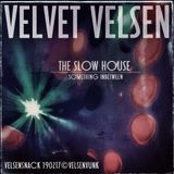 VelsenSnack_The SlowHouse