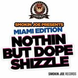 Smokin Joe Records Miami Shizzle Podcast March 2017