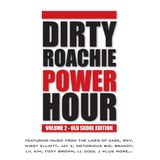 Dirty Roachie Power Hour volume 2 - Old Skool Edition