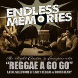 ENDLESS MEMORIES: Reggae A Go Go - Early Reggae and Rocksteady selection! (REUPLOAD)