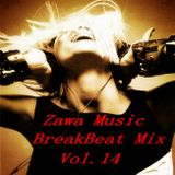 Zawa Music BreakBeat Mix Vol.14