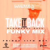 @DJMYSTERYJ | Old School Funky Mix | #TakeItBackRave Fri 11th May