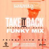 @DJMYSTERYJ | Oldschool Funky Mix | #TakeItBackRave Fri 11th May