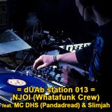 dUAb station 013 - NJOI (Whatafunk) ft. MC DHS (Pandadread) & Slimjah