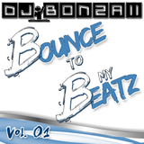 DJ Bonzaii - Bounce to my Beatz Vol. 01