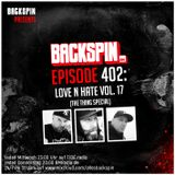 BACKSPIN FM # 402 – Love N Hate Vol. 17 (The Thing Special)