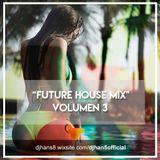Dj#an5 Presents: Future House Mix Vol.3