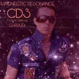 MAGNETIC RESONANCE CD3. CHAMUEL. COSMIC DANCE - SET SESSION Electronica Progressive Cosmic 5D