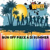 Bun Off Piece A Di Summer