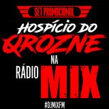 Hospício do QroZne na Mix!