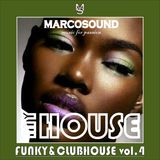 """MY HOUSE "" - FUNKY & CLUBHOUSE vol.4 "" - 08 may 2018"