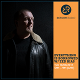 Everything Is Borrowed w/ Zed Bias 19th September 2017