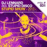 Dj Lennard aka. Stupid Disco - Stupid Show 031