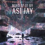 Progressive mind EP-01 by Asi Jay