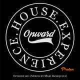 House Experience - Episode 001 (Mixed by Maxi Iborquiza)