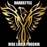 Rise Like A Phoenix (Hardstyle)