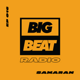 Big Beat Radio: Guest Mix #016 – Samaran