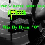 """Pop 'n' Dance April 2016  Mix By Ryan' """"O"""""""
