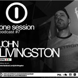 ONE SESSION PODCAST #7 Mixed by John Livingston