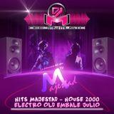 Dj Music - HITS Majestad & House 2000 & Electro Old Embale Julio 2016