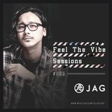 JAG - Feel The Vibe Sessions #003