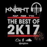 Best of 2017 by DJ Knight - 75 Tracks - Rap / R&B / T40 - Facebook/Instagram @djknightvn