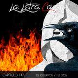 LALETRACAPITAL PODCAST 147 - DE CUERVOS Y FUEGOS (OMC RADIO)
