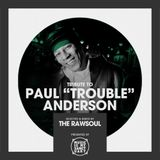 """Tribute to Paul """"Trouble"""" Anderson (Part 1) - Mixed & Selected by The Rawsoul"""