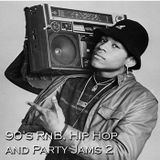 90's RnB, Hip hop and Party Jams 2