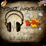 fidget infactuation#1famished from fidget!!!dj-aeiou (part1 0f 2)