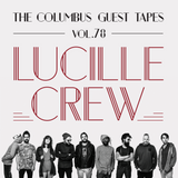 THE COLUMBUS GUEST TAPES VOL. 78 - LUCILLE CREW