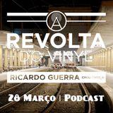 A REVOLTA do Vinyl - 28 Março 2015