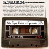 Mix Tape Radio | EPISODE 033