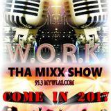 #W.O.R.K THA MIXX SHOW