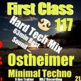 First Class 117 ....Hart Tech Mix.....Ostheimer Minimal Techno Live Set ! 63 min Analog Sound