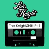The Knight Shift Pt. 01