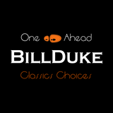 BillDuke..Classics choices