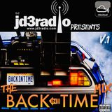 JD3RADIO PRESENTS THE BACK IN TIME MIX V1