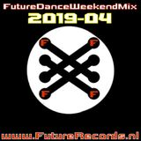 Future Records Future Dance Weekend Mix 2019.4