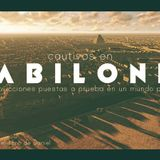 Cautivos en Babilonia: Tus convicciones puestas a prueba en un mundo perdido