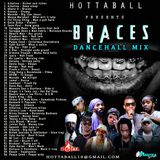 HOTTABALL - BRACES MIX - SWIPE LEFT FOR DOWNLOAD