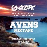SLOPE DJ AVENS MIXTAPE SERIES # 14