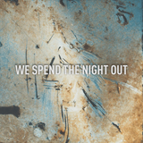 We Spend The Night Out (Exclusive Mix)