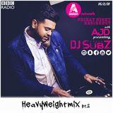 BBC Asian Network x DJ Subz Heavyweight Mix 16-02-18