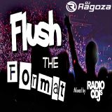 DJ Ragoza - Flush The Format Guest Mix (3-2-18)